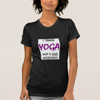 Teach yoga T-Shirt