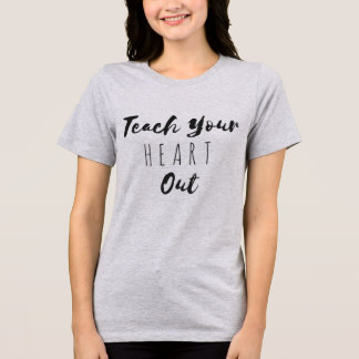Teach Your Heart Out Women's Graphic Tee