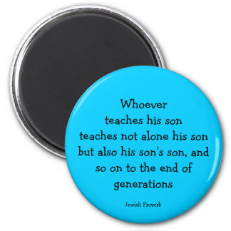 teach your sons. Jewish proverb Magnet