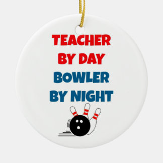 Teacher by Day Bowler by Night Round Ceramic Decoration