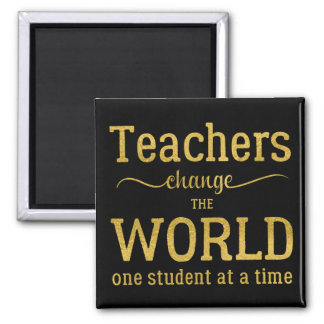 Teacher inspirational gold typography script quote magnet