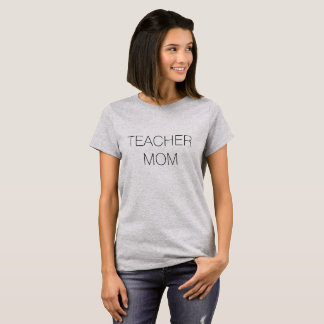 Teacher Mom T-Shirt