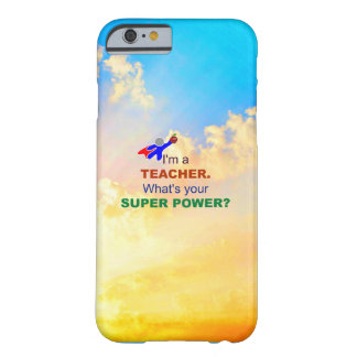 Teacher Superhero - Humor Barely There iPhone 6 Case
