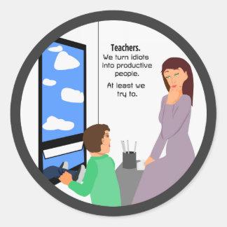 Teachers and Idiots Sticker