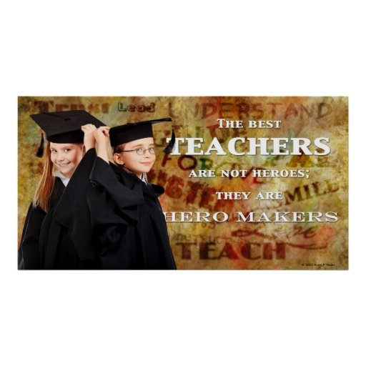 Teachers Are Hero Makers Poster
