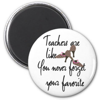 Teachers are Like Shoes Favorite Teacher 6 Cm Round Magnet