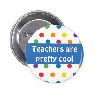 Teachers are pretty cool polka dots 6 cm round badge