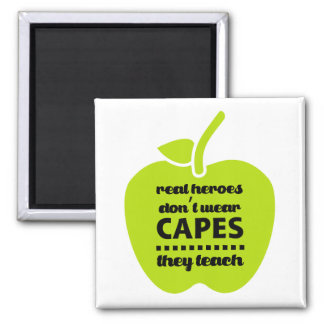 Teachers are Real Heroes. Teaching Quote Magnets