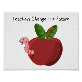 Teachers Change The Future Poster