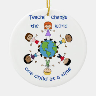 Teachers Change The World Ceramic Ornament