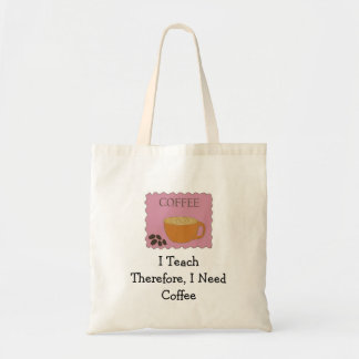 Teachers Cute Pink Coffee Sign with Saying Tote Bag