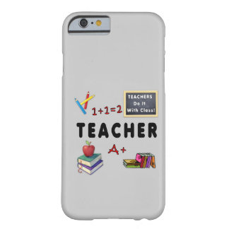 Teachers Do It With Class Barely There iPhone 6 Case