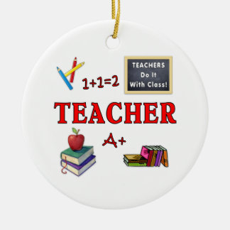 Teachers Do It With Class Ceramic Ornament