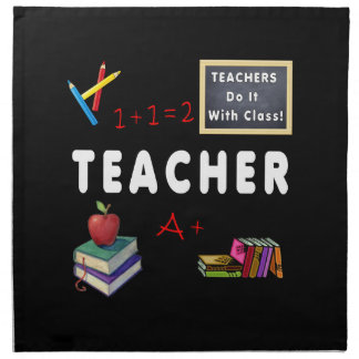 Teachers Do It With Class Printed Napkin