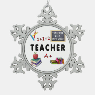 Teachers Do It With Class Snowflake Pewter Christmas Ornament