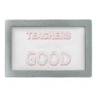 Teachers gonna learn you good belt buckles