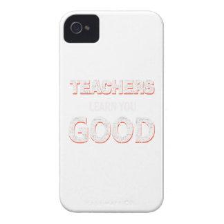 Teachers gonna learn you good iPhone 4 cover