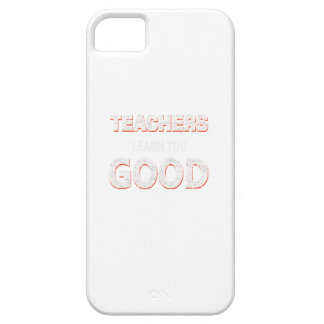 Teachers gonna learn you good iPhone 5 covers