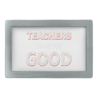 Teachers gonna learn you good rectangular belt buckle