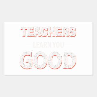 Teachers gonna learn you good rectangular sticker
