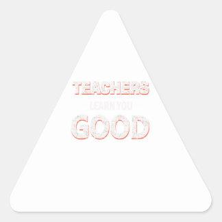 Teachers gonna learn you good triangle sticker
