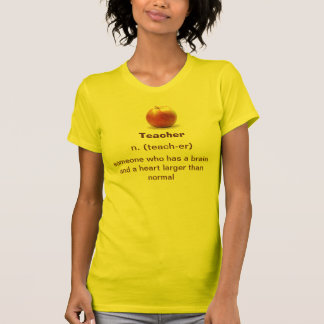 Teachers have a heart and brain larger than normal t-shirt