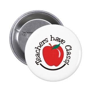 Teachers Have Class 6 Cm Round Badge