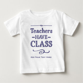 Teachers Have Class Blue and White Baby T-Shirt