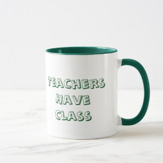 Teachers Have Class Coffee Mug