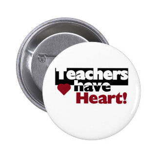 Teachers Have Heart 6 Cm Round Badge