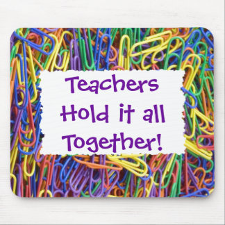 Teachers Hold it Together Paperclips Mouse Pad