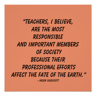 """""""Teachers, I believe, are the most...""""Quote Poster"""
