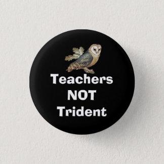 Teachers Not Trident Scottish Independence Badge