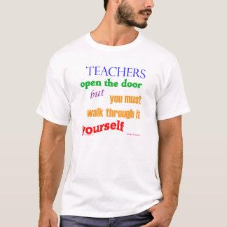 Teachers open the door... T-Shirt