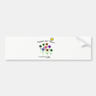 teachers Plant Flowers Bumper Sticker