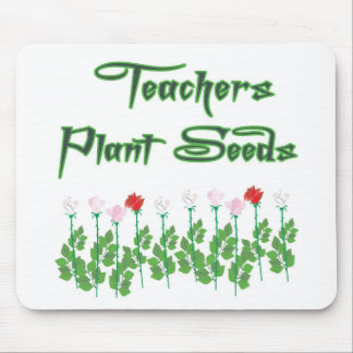 TEACHERS PLANT SEEDS MOUSE PAD