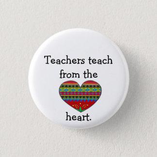 Teachers Teach from the Heart 3 Cm Round Badge