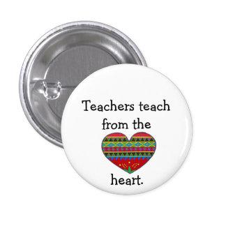 Teachers Teach from the Heart Pin