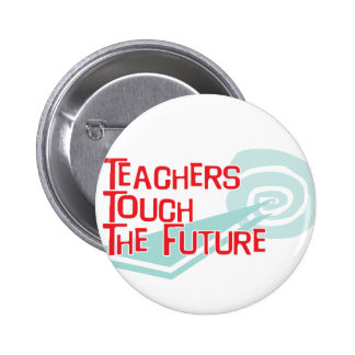 Teachers Touch The Future 6 Cm Round Badge