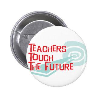 Teachers Touch The Future Pins