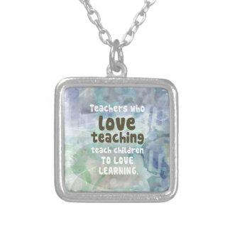 Teachers Who Love Teachers Silver Plated Necklace