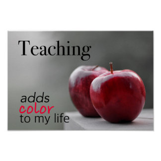Teaching Adds Color To My Life Poster
