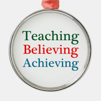Teaching Believing Achieving Silver-Colored Round Decoration