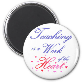 Teaching is a Work of Heart 6 Cm Round Magnet