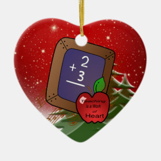 Teaching is a Work of Heart Ceramic Ornament