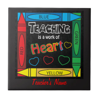 Teaching is a work of heART Ceramic Tile