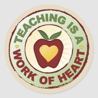 Teaching Is A Work Of Heart Classic Round Sticker