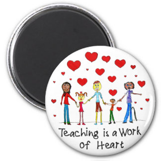 Teaching is a Work of Heart Magnet