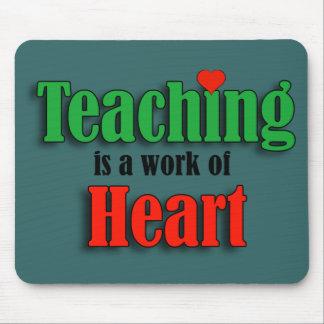 Teaching Is A Work Of Heart Mousepads