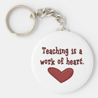 Teaching is a Work of Heart T shirts and Gifts Key Ring